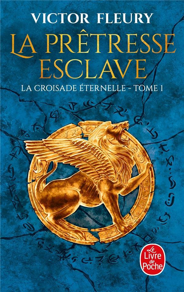 La croisade éternelle T.1 ; la prêtresse esclave