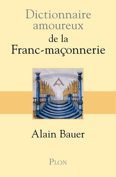 Dictionnaire amoureux ; de la franc-maçonnerie