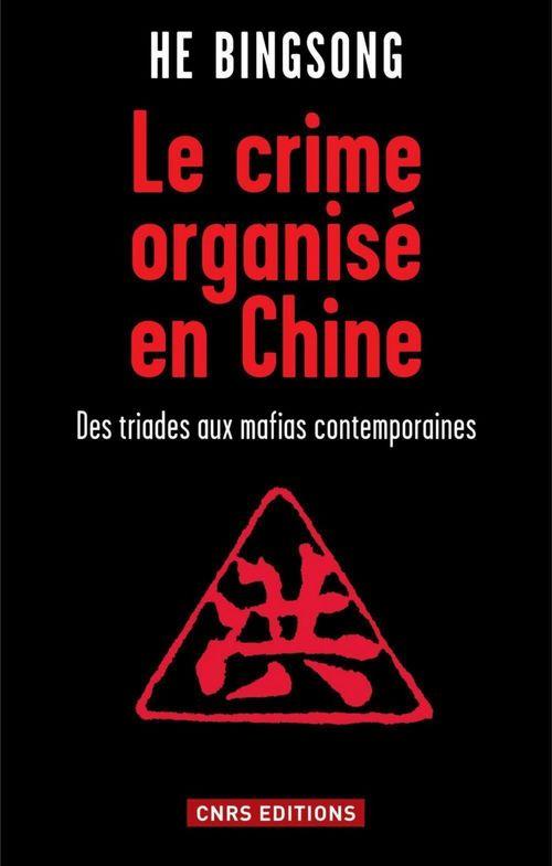 le crime organisé en Chine ; des triades aux mafias contemporaines