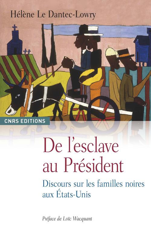De l'esclave au président ; histoire de la famille noire aux Etats-Unis