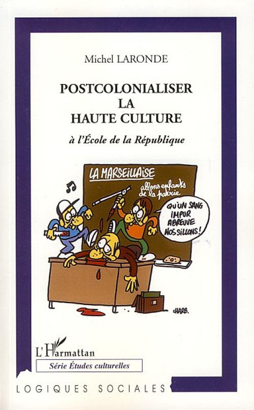 Postcolonialiser la haute culture à l'école de la République