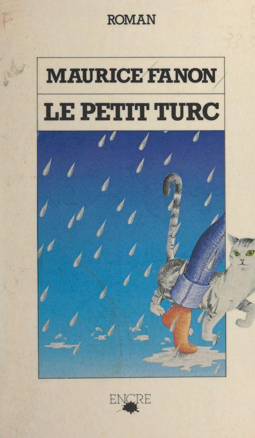 Le petit Turc  - Maurice Fanon