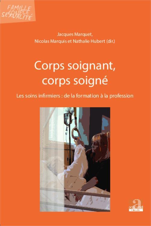 Corps soignant, corps soigné ; les soins infirmières : de la formation à la profession
