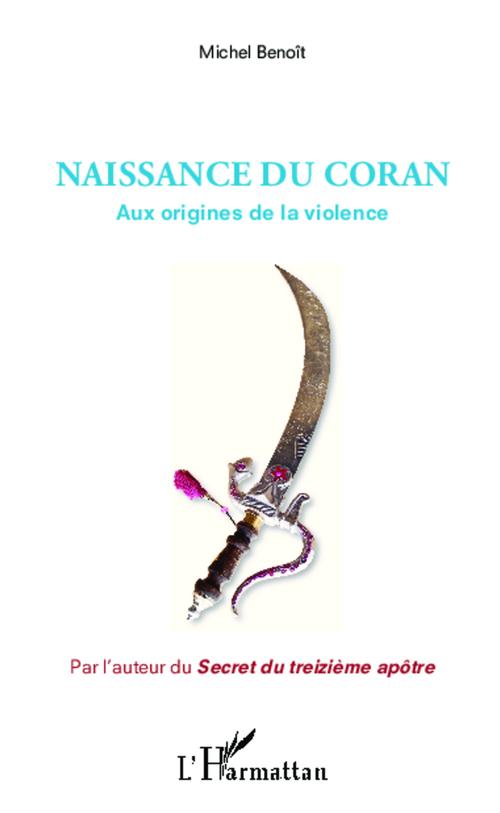 Naissance du Coran ; aux origines de la violence