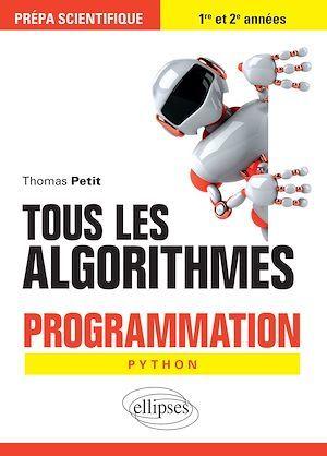 Tous les algorithmes ; programmation Python ; prépa scientifique 1re et 2e années