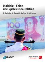 Malaisie - Chine : une «précieuse» relation  - Elsa Lafaye De Micheaux - David Delfolie - Nathalie Fau