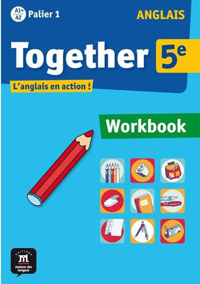 Together; Anglais ; 5eme ; A1, A2 ; Palier 1 ; Cahier D'Exercices