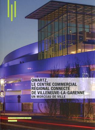 Qwartz ; le centre commercial regional connecte de Villeneuve-la-Garenne ; un morceau de ville