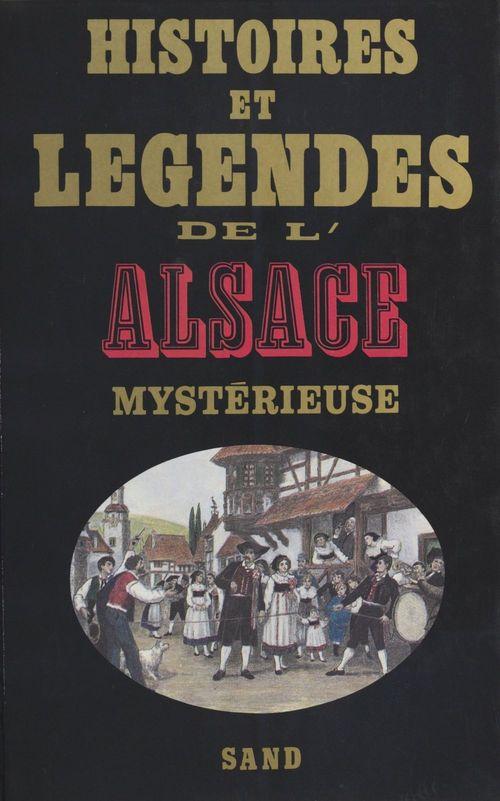 Histoires et legendes de l'alsace mysterieuse