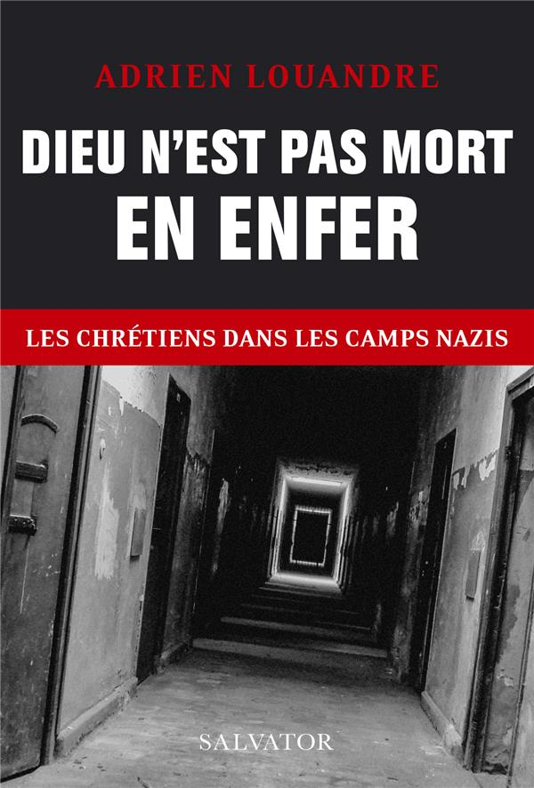 DIEU N-EST PAS MORT EN ENFER - LES CHRETIENS DANS LES CAMPS NAZIS