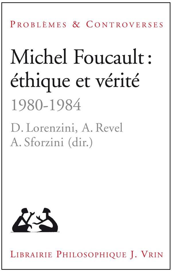 Michel Foucault : éthique et verité (1980-1984)
