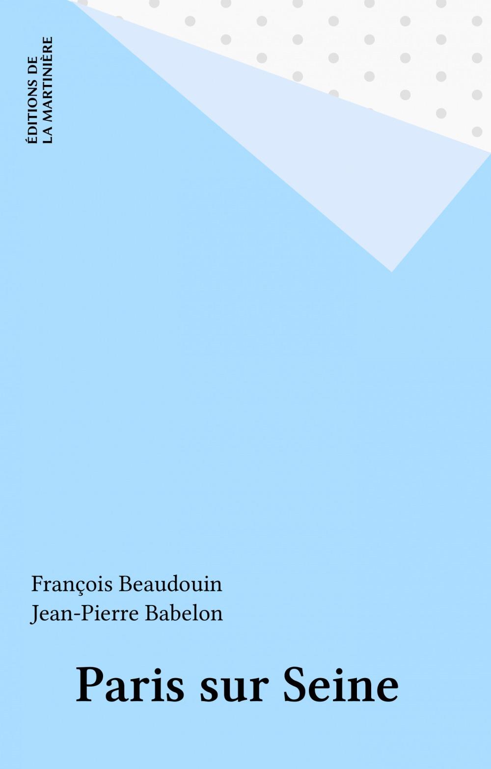 Paris sur Seine  - François Beaudouin