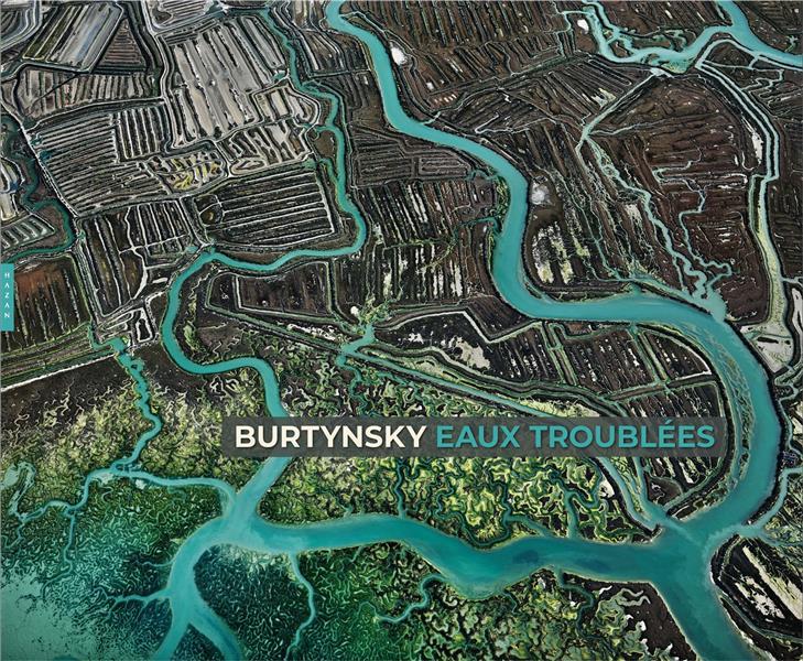 Edward Burtynsky : eaux troublées