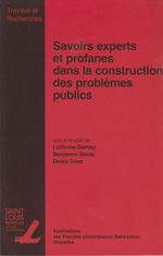 Savoirs experts et profanes dans la construction des problèmes publics  - Denis Benjamin - Ludivine Damay - Denis Duez