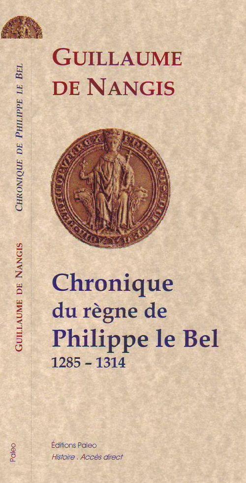 Chronique du règne de Philippe IV le Bel (1285-1314)