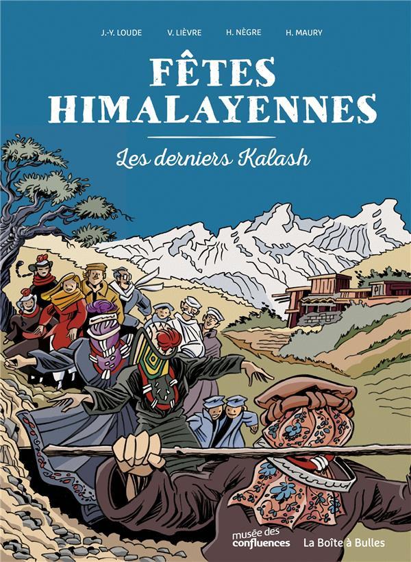 Fêtes himalayennes ; les derniers Kalash