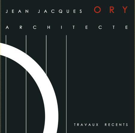 JEAN-JACQUES ORY, ARCHITECTE TRAVAUX RECENTS