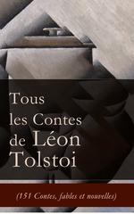 Vente Livre Numérique : Tous les Contes de Léon Tolstoi (151 Contes, fables et nouvelles)  - Léon Tolstoï