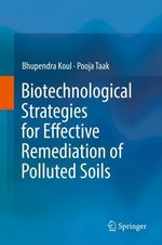 Biotechnological Strategies for Effective Remediation of Polluted Soils  - Bhupendra Koul - Pooja Taak