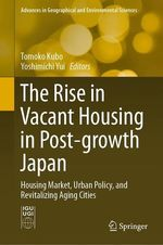 The Rise in Vacant Housing in Post-growth Japan  - Tomoko Kubo - Yoshimichi Yui