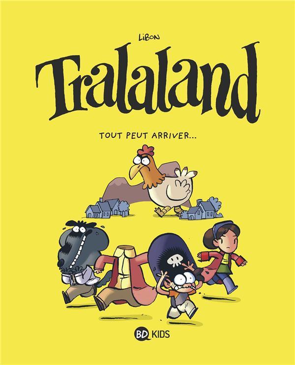 Tralaland T.3 ; ttout peut arriver...