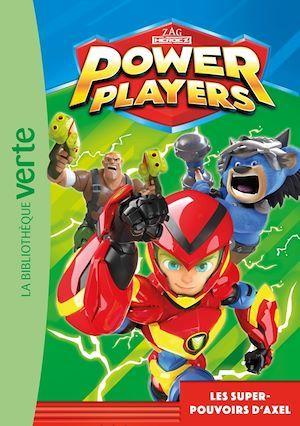 Power Players T.1 ; les super-pouvoirs d'Axel