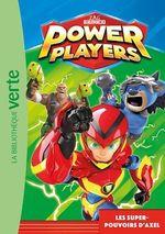Vente Livre Numérique : Power Players 01 - Les super-pouvoirs d'Axel  - Zagtoon