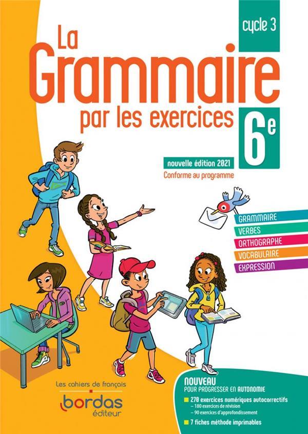 la grammaire par les exercices ; 6ème ; cahier de l'élève (édition 2021)