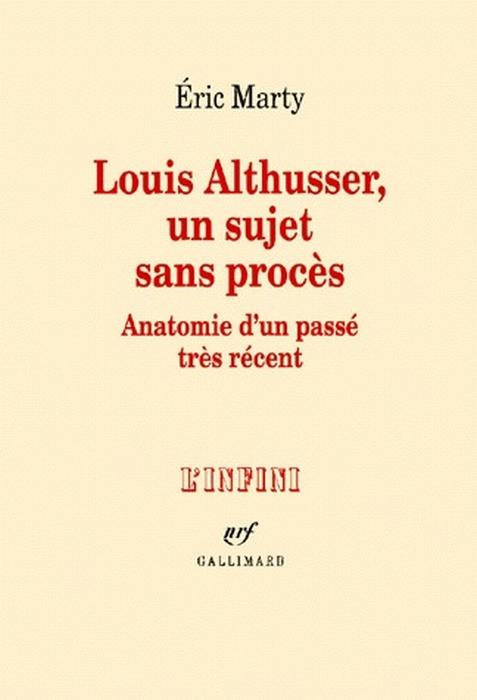 Louis Althusser, un sujet sans procès ; anatomie d'un passé très récent