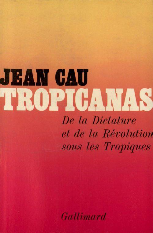 Tropicanas - de la dictature et de la revolution sous les tropiques
