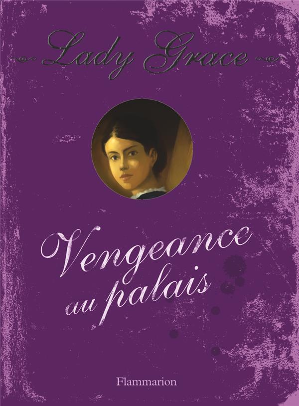 Lady Grace T.6 ; vengeance au palais