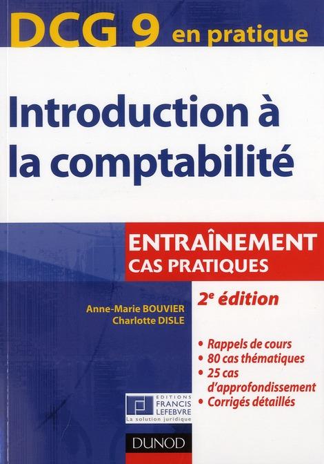 Dcg 9 ; Introduction A La Comptabilite ; Entrainement, Cas Pratiques (2e Edition)