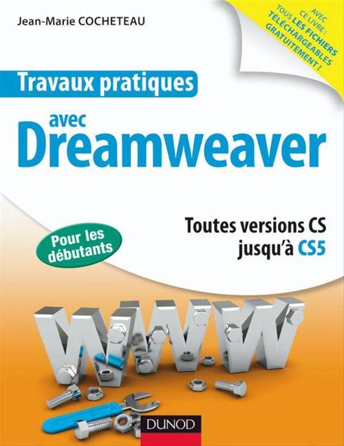 Travaux pratiques avec Dreamweaver ; toutes versions jusqu'à CS5