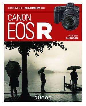 obtenez le maximum ; du Canon EOS R