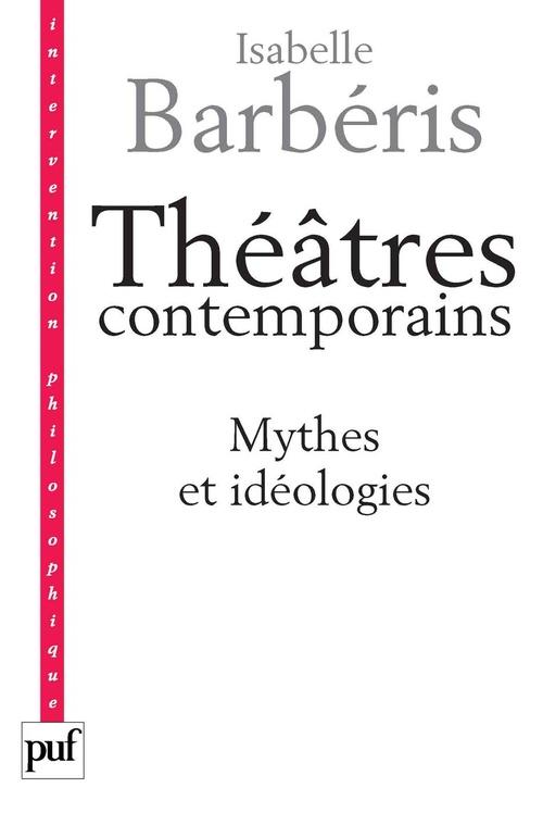 théâtres contemporains ; mythes et idéologies