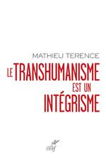 Vente Livre Numérique : Le transhumanisme est un intégrisme  - Mathieu Terence