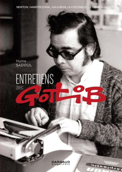 Entretien avec Gotlib  - Gotlib  - Sadoul Numa  - Marcel Gotlib