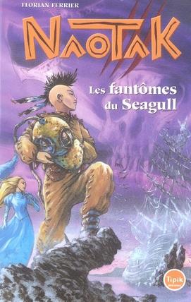 Naotak t.1 ; les fantômes du Seagull