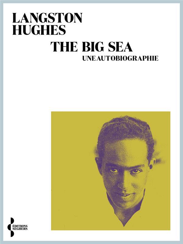 Les grandes profondeurs : the big sea, une autobiographie