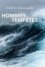 Hommes des tempêtes  - Frederic Brunnquell
