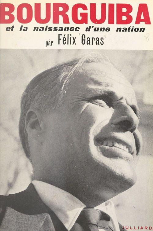 Bourguiba  - Felix Garas