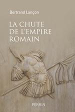 La chute de l'Empire romain  - Bertrand LANÇON