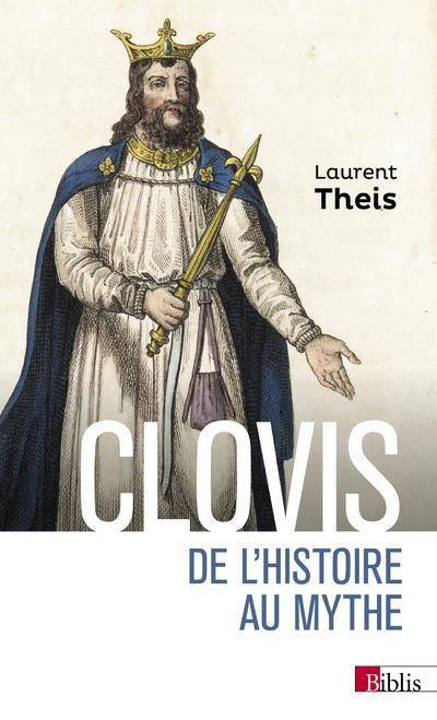 Clovis ; de l'histoire au mythe