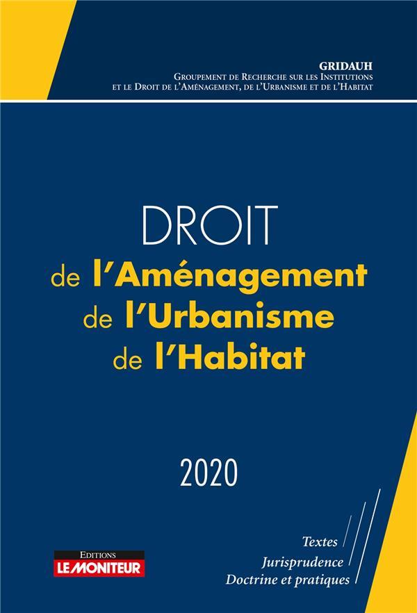 Droit de l'aménagement, de l'urbanisme et de l'habitat (édition 2020)