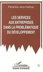 Vente Livre Numérique : Les services aux entreprises dans la problématique du développement  - Florence Jany-Catrice