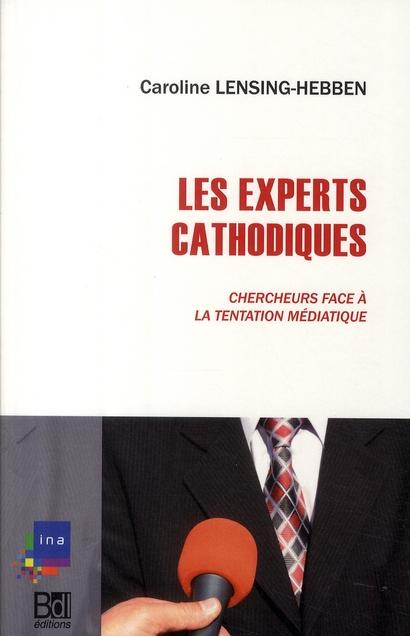 Les experts cathodiques ; chercheurs face à la tentation médiatique