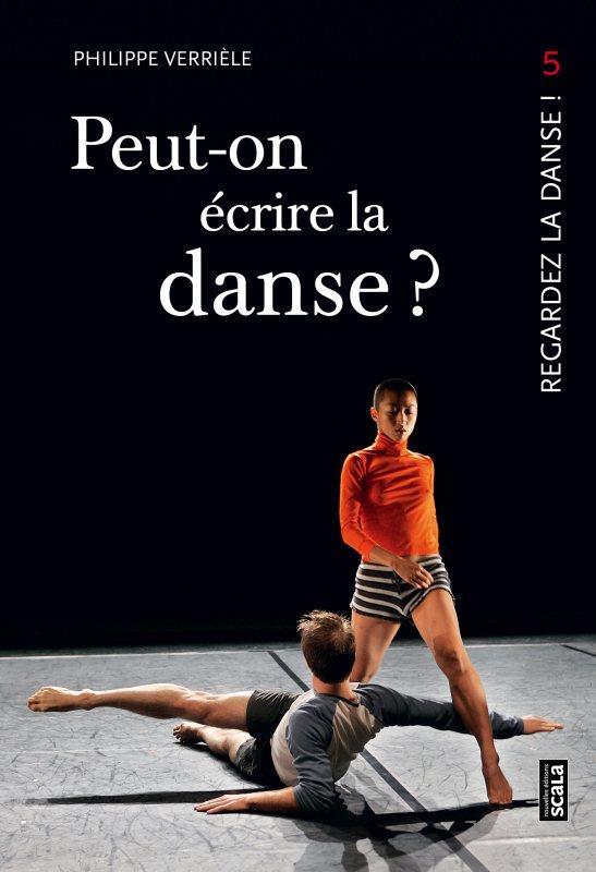 Regardez la danse t.5 ; peut-on écrire la danse ?