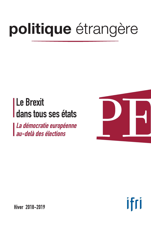 Politique etrangere n  4/2018 vol.83 - le brexit dans tout ses etats - hiver 2018/2019