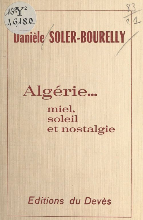 Algérie... miel, soleil et nostalgie  - Danièle Soler-Bourelly