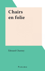 Chairs en folie  - Édouard Charney